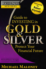Buy the Guide to Investing in Gold & Silver by Michael Maloney