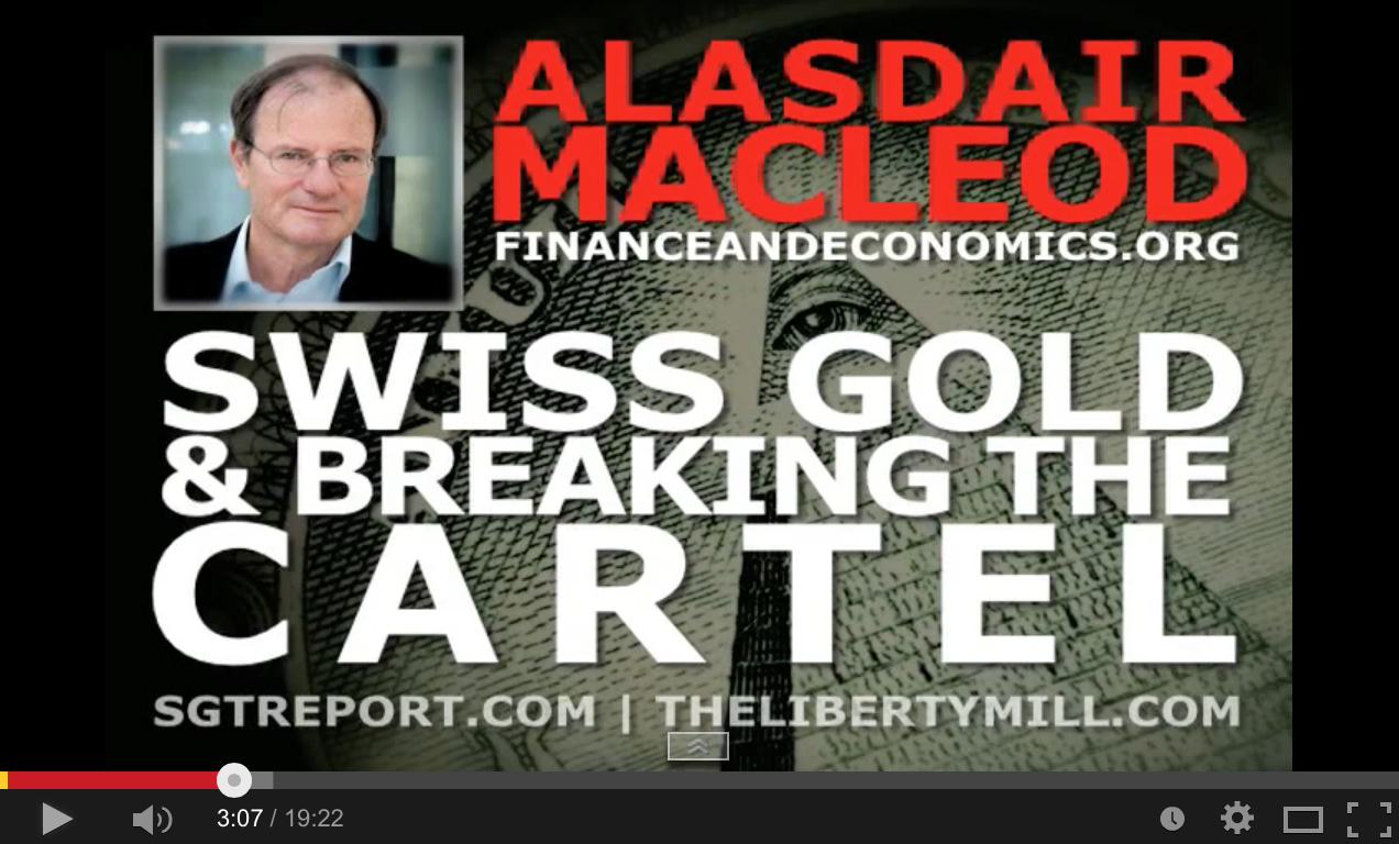 Swiss Gold and  Breaking The Cartel - Alasdair Macleod