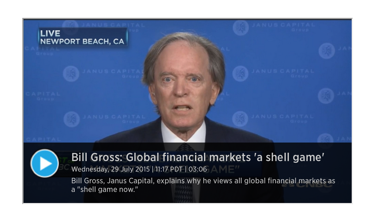 Bill Gross - All global financial markets are a shell game now