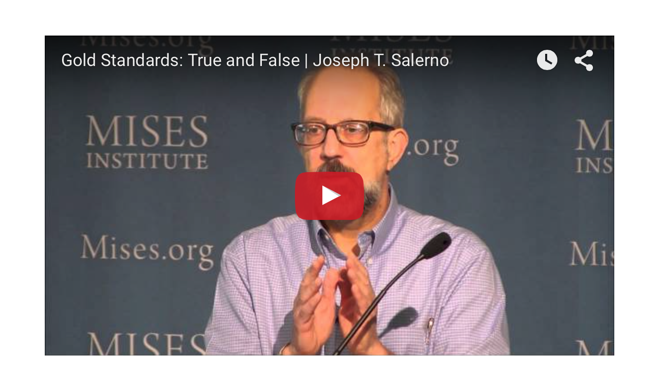 Gold Standards - True and False | Joseph T. Salerno - Mises