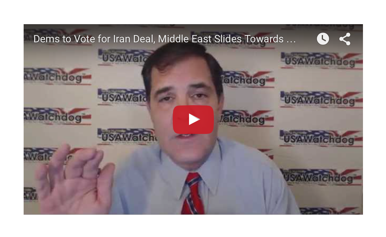 Dems to Vote for Iran Deal, Middle East Slides Towards War, Economy Still has No Real Recover