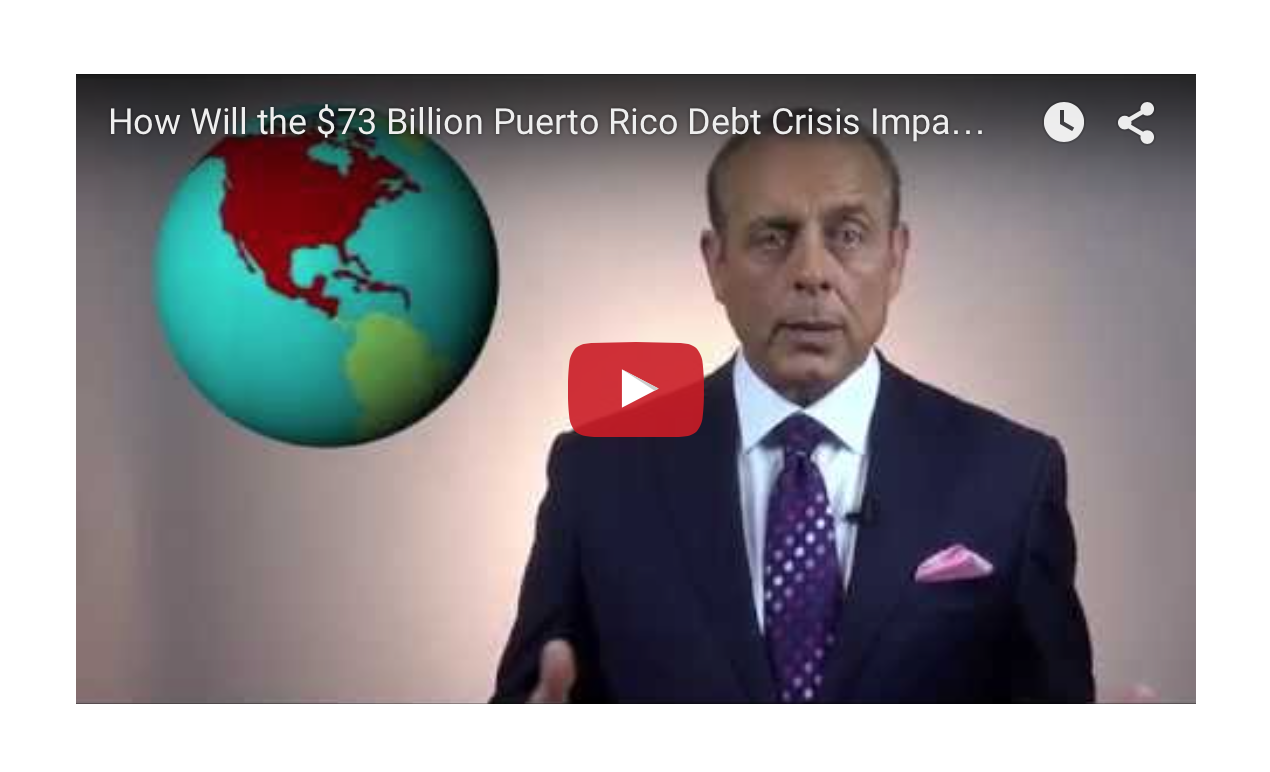 How Will the $73 Billion Puerto Rico Debt Crisis Impact U.S. Markets and Investors?