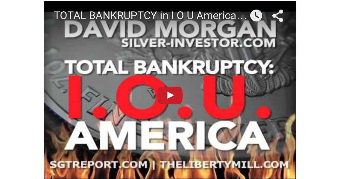 TOTAL BANKRUPTCY in I O U America - David Morgan