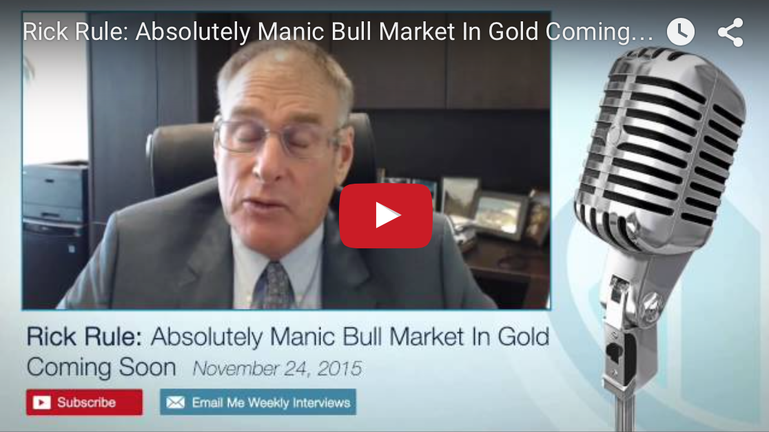 Rick Rule - Absolutely Manic Bull Market In Gold Coming Soon