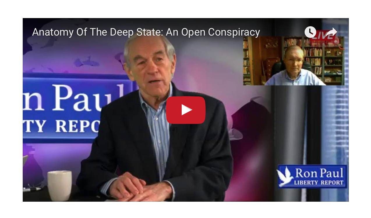 Ron Paul - Anatomy Of The Deep State: An Open Conspiracy