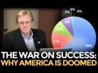 War On Success: Here's Why America is Doomed