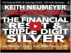 The Financial RESET and Triple Digit SILVER --  First Majestic Silver CEO  Keith Neumeyer