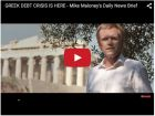 GREEK DEBT CRISIS IS HERE - Mike Maloney's Daily News Brief