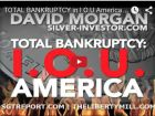 TOTAL BANKRUPTCY in I O U America - David Morgan