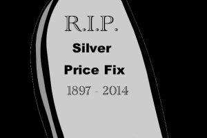 RIP Silver Price Fix