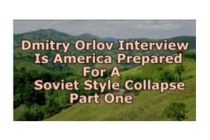 are americans prepared for a soviet style collapse? dmitry orlov