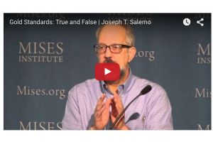 gold standards - true and false | joseph t. salerno - mises
