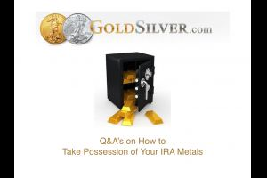Q&A on How Take Possession of IRA Metals - Sep 23, 2015