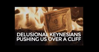 Delusional Keynesians Pushing Us Over A Cliff