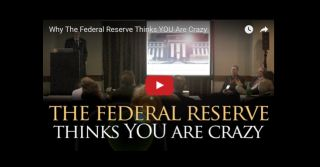 Why The Federal Reserve Thinks YOU Are Crazy